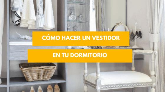 cómo hacer un vestidor en tu dormitorio